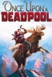 Bir Zamanlar Deadpool | 720p